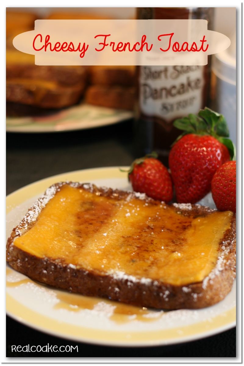 French Toast Recipe with a twist ~ Cheesy French Toast. Deliciousness! #FrenchToast #Recipe #RealCoake