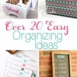 Over 20 Easy Ways to Get Organized (and bring a little sanity to your home)